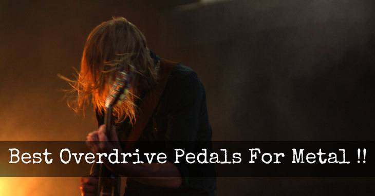 best overdrive pedal for metal